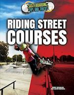 Riding Street Courses (Skateboarding Tips and Tricks, nr. 5)