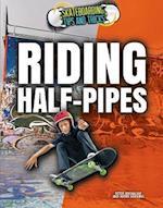 Riding Half-Pipes (Skateboarding Tips and Tricks, nr. 4)