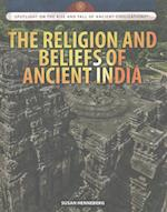 The Religion and Beliefs of Ancient India (Spotlight on the Rise and Fall of Ancient Civilizations)