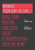 Manage Your Day-To-Day (The 99u Book Series)