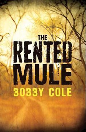 The Rented Mule af Bobby Cole