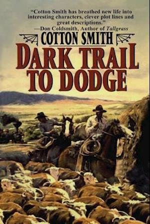 Dark Trail to Dodge af Cotton Smith