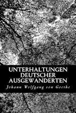 Unterhaltungen Deutscher Ausgewanderten af Johann Wolfgang von Goethe