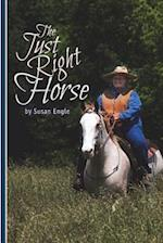 The Just Right Horse