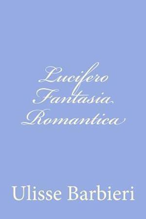 Lucifero Fantasia Romantica af Ulisse Barbieri