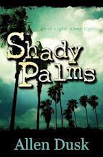 Shady Palms af Allen Dusk