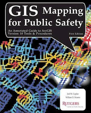 GIS Mapping for Public Safety First Edition af Joel M. Caplan