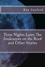 Three Nights Later, the Soukouyan on the Roof and Other Stories