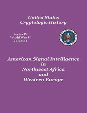 American Signal Intelligence in Northwest Africa and Western Europe af George F. Howe