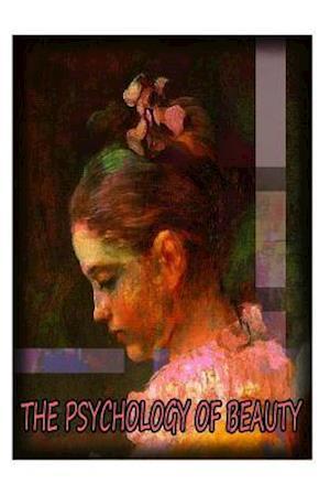 The Psychology of Beauty af Ethel D. Puffer