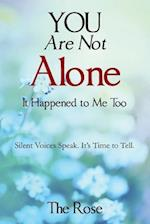 You Are Not Alone - It Happened to Me Too af The Rose, Null The Rose
