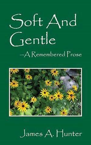 Soft and Gentle af James a. Hunter