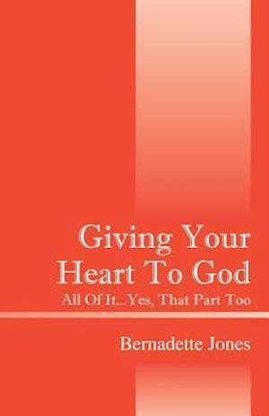 Giving Your Heart to God af Bernadette Jones
