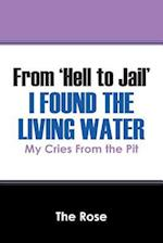 From 'Hell to Jail' I Found the Living Water af The Rose