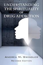 Understanding the Spirituality of Drug Addiction