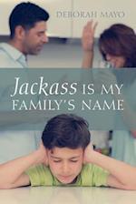 Jackass Is My Family's Name af Deborah Mayo