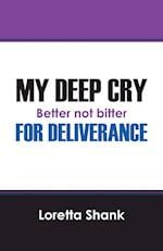 My Deep Cry for Deliverance