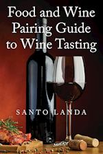 Food and Wine Pairing Guide to Wine Tasting