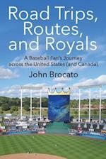 Road Trips, Routes, and Royals