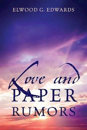 Bog, paperback Love and Paper Rumors af Elwood G. Edwards