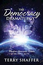 The Democracy Dramaturgy