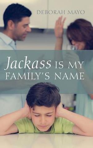 Bog, hardback Jackass Is My Family's Name af Deborah Mayo