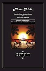 Aloha Shirts, Umbrella Drinks & Island Breezes or P B & J and TV Reruns