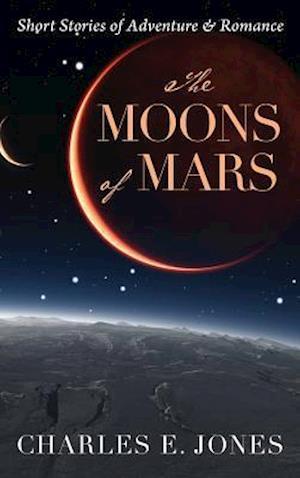 Bog, hardback The Moons of Mars af Charles E. Jones