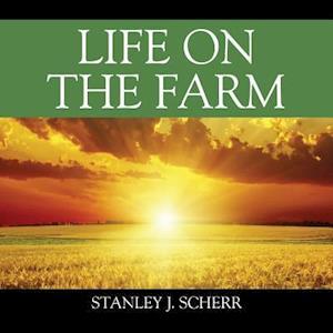 Bog, paperback Life on the Farm af Stanley J. Scherr