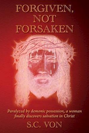 Bog, paperback Forgiven, Not Forsaken af S. C. Von