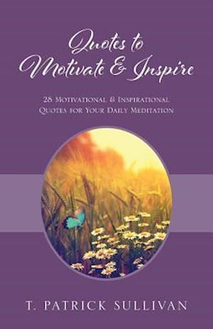 Bog, paperback Quotes to Motivate & Inspire af T. Patrick Sullivan