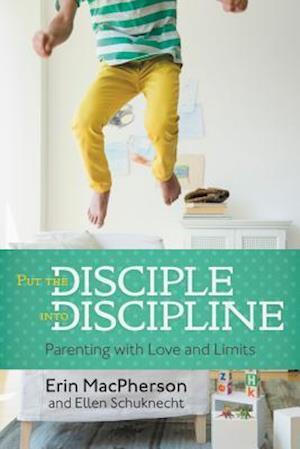 Bog, paperback Put the Disciple Into Discipline af Erin Macpherson, Ellen Schuknecht