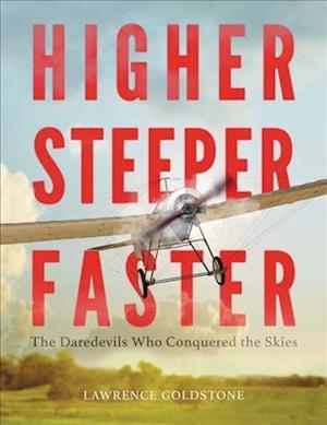 Lydbog, CD Higher, Steeper, Faster af Lawrence Goldstone