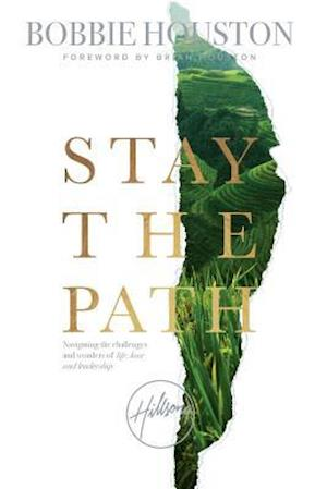 Bog, paperback Stay the Path af Bobbie Houston