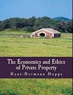 The Economics and Ethics of Private Property af Hans-Hermann Hoppe