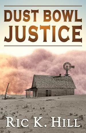Dust Bowl Justice af Ric K. Hill