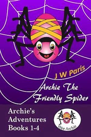 Bog, paperback Archie the Friendly Spider 4 Book Bundle af J. W. Paris