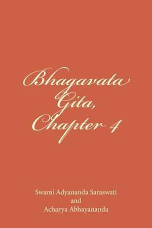Bhagavata Gita, Chapter 4 af Swami Adyananda Saraswati, Acharya Abhayananda