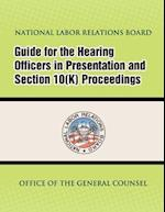 Guide for Hearing Officers in Representation and Section 10(k) Proceedings af National Labor Relations Board, Office of the General Counsel