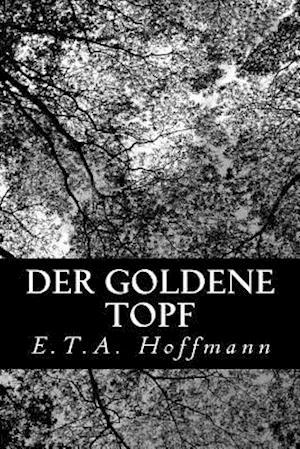 Der Goldene Topf af E. T. A. Hoffmann