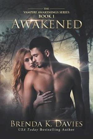 Awakened (Vampire Awakenings 1) af Brenda K. Davies