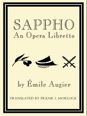 Sappho: An Opera Libretto af Emile Augier