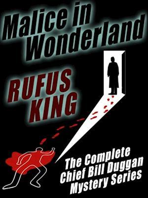 Malice in Wonderland af Rufus King