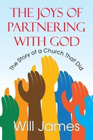 Bog, paperback The Joys of Partnering with God af Will James
