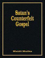 Satan's Counterfeit Gospel