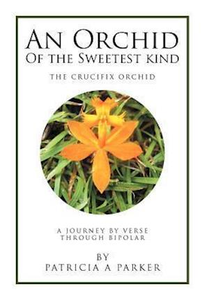 An Orchid of the Sweetest Kind af Patricia Parker