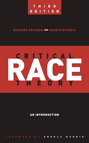 Bog, paperback Critical Race Theory (Third Edition) af Jean Stefancic, Richard Delgado