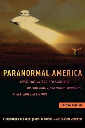 Paranormal America (Second Edition) af F. Carson Carson Mencken, Joseph O. Baker, Christopher D. Bader