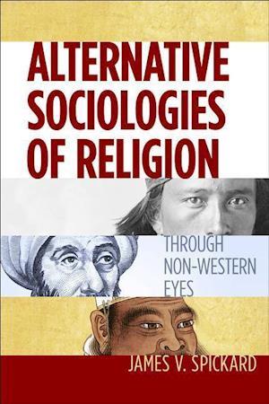 Bog, hardback Alternative Sociologies of Religion af James V. Spickard