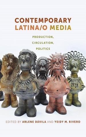 Contemporary Latina/o Media af Arlene Davila